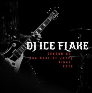 Dj Ice Flake - The Best Of Jazzy Vibes 2018 SEASON 99